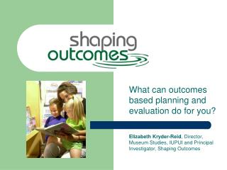 What can outcomes based planning and evaluation do for you?