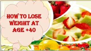 How to Lose Weight at Age +40