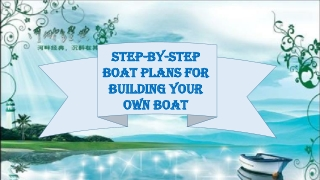 Step-By-Step Boat Plans for Building Your Own