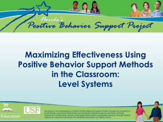 Maximizing Effectiveness Using Positive Behavior Support Methods in the Classroom: Level Systems