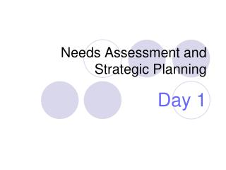 Needs Assessment and Strategic Planning