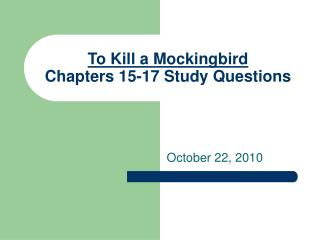 To Kill a Mockingbird Chapters 15-17 Study Questions