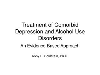 Treatment of Comorbid Depression and Alcohol Use Disorders