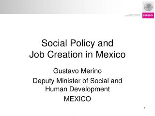 Social Policy and  Job Creation in Mexico