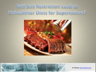 Will Salt Restriction Lead to Unhealthier Diets for Supertas