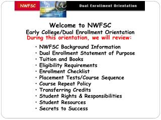 Welcome to NWFSC  Early College/Dual Enrollment Orientation