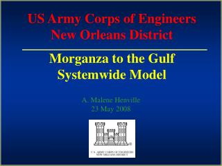 US Army Corps of Engineers New Orleans District   Morganza to the Gulf Systemwide Model