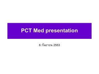 PCT Med presentation
