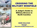 CROSSING THE MILITARY MINEFIELD