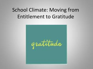 School Climate: Moving from Entitlement to Gratitude