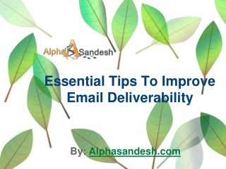Essential Tips To Improve Email Deliverability