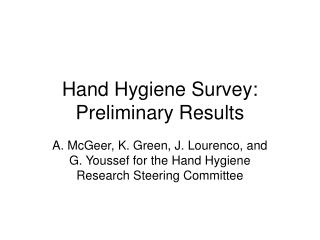 Hand Hygiene Survey: Preliminary Results
