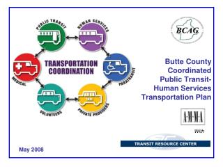 Butte County  Coordinated  Public Transit- Human Services  Transportation Plan