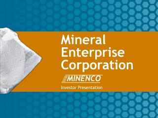 Mineral Enterprise  Corporation Investor Presentation