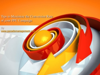 Tips to Maximize the Conversion Rate of your PPC Campaign