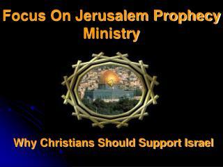 Focus On Jerusalem Prophecy Ministry