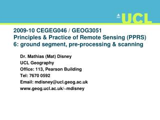 2009-10 CEGEG046 / GEOG3051 Principles & Practice of Remote Sensing (PPRS) 6: ground segment, pre-processing & scanning