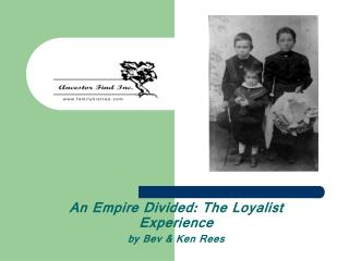 An Empire Divided: The Loyalist Experience by Bev & Ken Rees