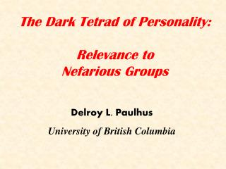 The Dark Tetrad of Personality: Relevance to Nefarious Groups