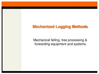 Mechanized Logging Methods