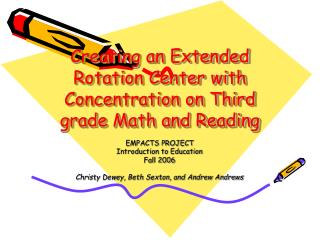 Creating an Extended Rotation Center with Concentration on Third grade Math and Reading