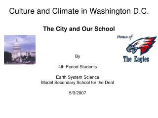 Culture and Climate in Washington D.C. The City and Our School