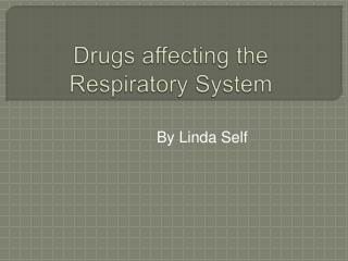 Drugs affecting the Respiratory System