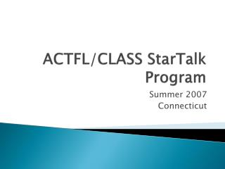 ACTFL/CLASS  StarTalk  Program