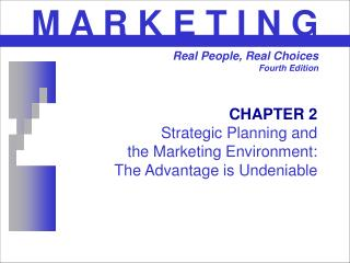 CHAPTER 2 Strategic Planning and  the Marketing Environment: The Advantage is Undeniable