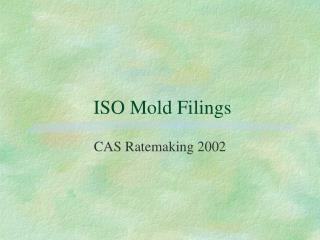 ISO Mold Filings