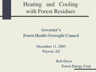 Heating   and   Cooling   with Forest Residues