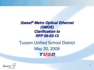 Qwest ®  Metro Optical Ethernet (QMOE) Clarification to  RFP 09-03-13
