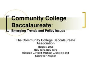Community College Baccalaureate : Emerging Trends and Policy Issues