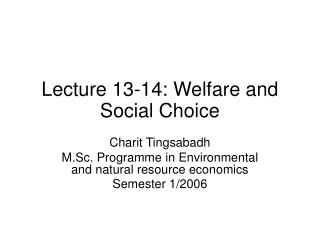 Lecture 13-14: Welfare and Social Choice