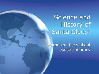 Science and History of Santa Claus: