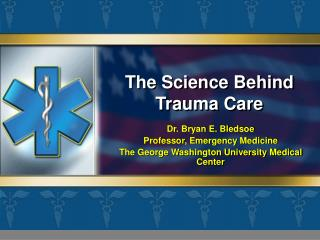 The Science Behind Trauma Care