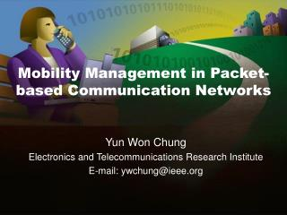 Mobility Management  in Packet-based Communication Networks
