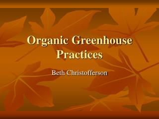 Organic Greenhouse Practices