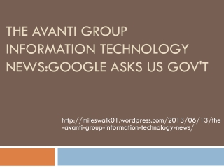 The Avanti Group Information Technology News:Google asks US