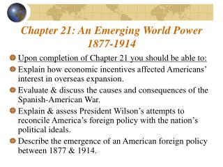 Chapter 21: An Emerging World Power 1877-1914