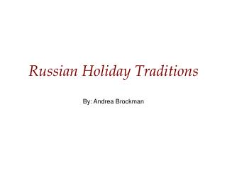 Russian Holiday Traditions