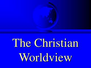 The Christian Worldview