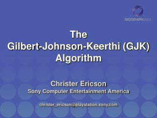 The Gilbert-Johnson-Keerthi (GJK) Algorithm