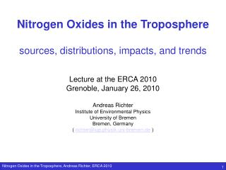 Nitrogen Oxides in the Troposphere sources, distributions, impacts, and trends Lecture at the ERCA 2010 Grenoble, Januar