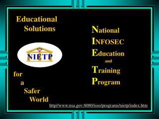 N ational I NFOSEC E ducation             and T raining P rogram