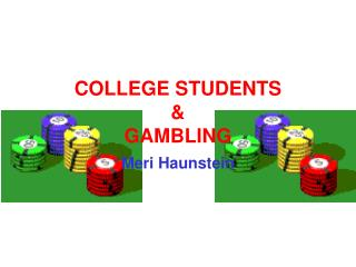 COLLEGE STUDENTS & GAMBLING