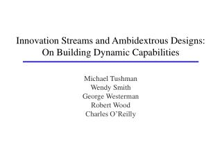 Innovation Streams and Ambidextrous Designs: On Building Dynamic Capabilities