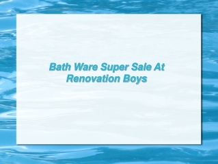 Bath Ware Super Sale At Renovation Boys