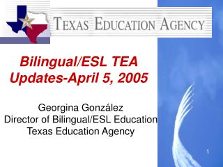Bilingual/ESL TEA Updates-April 5, 2005
