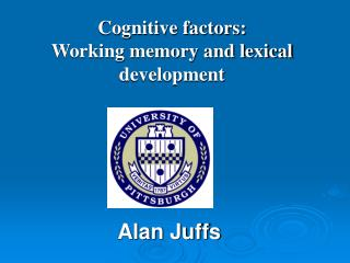 Cognitive factors: Working memory and lexical development